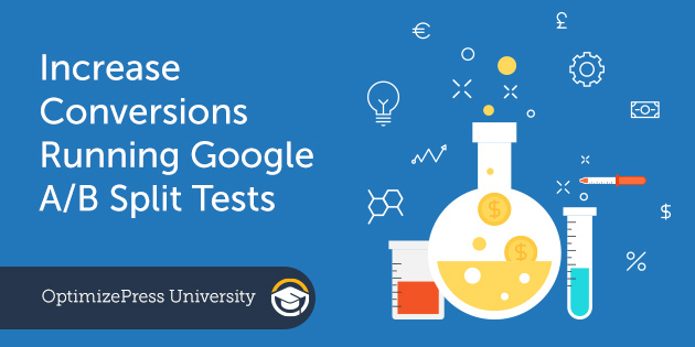 Increase Conversions by Running A/B Split Tests using Google