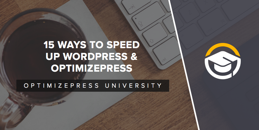 15 Ways To Speed Up WordPress & OptimizePress