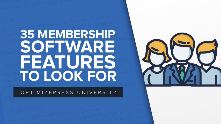 35 Membership Software Features For Growing A Successful Site