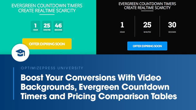 Boost Your Conversions With Video Backgrounds, Evergreen Countdown Timers and Pricing Comparison Tables