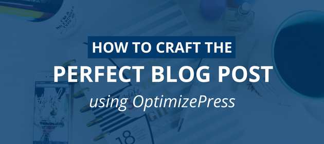 How to craft the perfect blog post