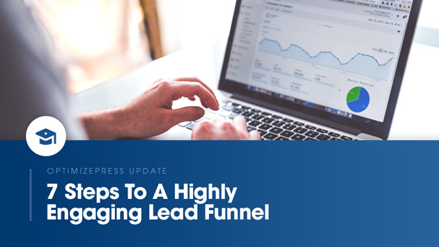 Build a Highly Engaging Funnel to Grow, Engage, and Convert More Customers in 7 Steps