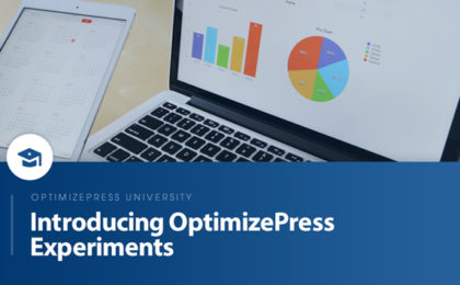 OptimizePress University | Introducing OptimizePress Experiments