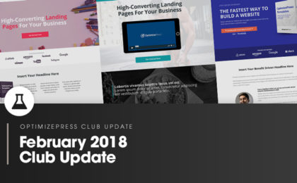 OptimizePress Club Update | February 2018 Club Update