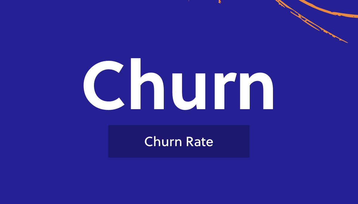 Churn Rate (Churn)